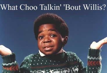 what-choo-talkin-bout-willis