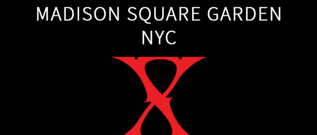 X JAPAN、10月11日にMadison Square Garden公演決定!日本人単独公演はラルクに次いで2組目