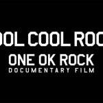 ワンオク、発売未定の新曲「Decision」が明日公開の映画『FOOL COOL ROCK! ONE OK ROCK DOCUMENTARY FILM』の主題歌に!聴けるのは劇場だけ