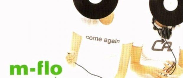 m-floの「Come, again」の古びなさは異常 もう17年前の曲なのに